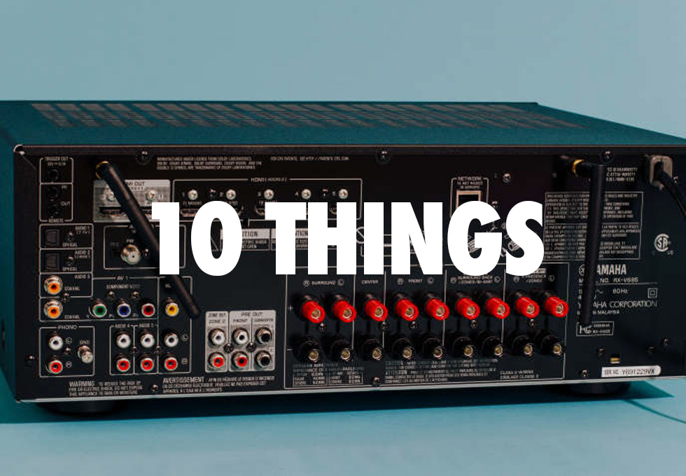 10 Things to Consider When Shopping for an AV Receiver